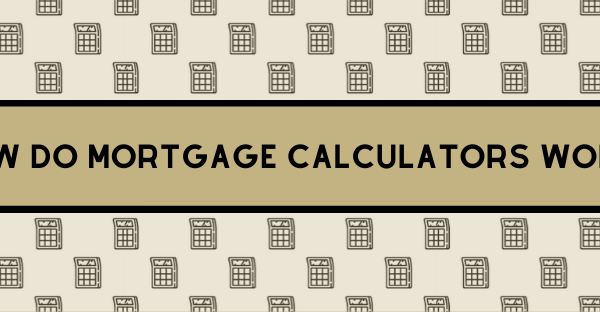 How to morttgage calculators work banner